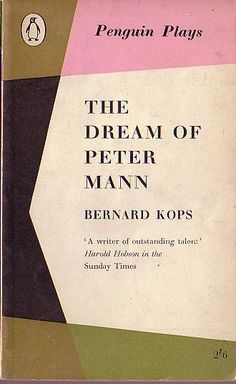 Bernard Kops. THE DREAM OF PETER MANNBR. Penguin 1960