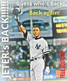 GUESS WHO'S BACK- Derek Jeter - Yankees - return - baseball - funny - sports - baseball fans