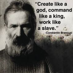 Create like a god, command like a king, work like a slave. Must Read Inspirational Quotes By Famous People About What Is Essential In Life Quotes) - Awed! Profound Quotes, Wise Quotes, Quotable Quotes, Great Quotes, Words Quotes, Positive Quotes, Motivational Quotes, Sayings, Confucius Quotes