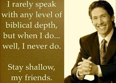 Joel Osteen....loves money and deceiving people to get it... you are not my brother in Christ, but a wolf in sheep's clothing.  DECEIVER.