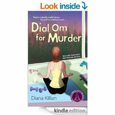 Amazon.com: Dial Om for Murder: A Mantra for Murder Mystery eBook: Diana Killian: Kindle Store