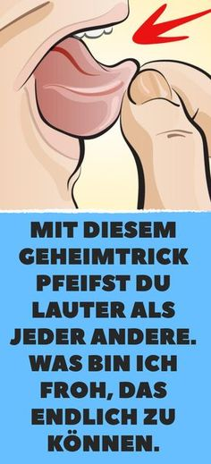 Mit diesem Geheimtrick pfeifst du lauter als jeder andere. Was bin ich froh, DAS… With this secret trick you whistle louder than any other. What am I glad to finally be able to do THAT?