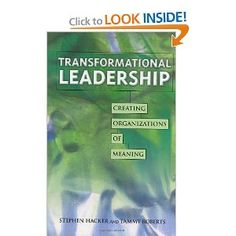 Transformational Leadership: Creating Organizations of Meaning