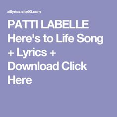 PATTI LABELLE Here's to Life Song + Lyrics + Download  Click Here