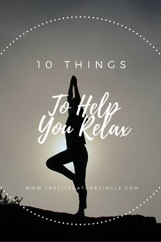 Make time for you, try out these relaxation tips! http://theliteraturecircle.com/2016/06/09/10-things-to-help-you-relax/