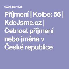 Příjmení | Kolbe: 56 | KdeJsme.cz | Četnost příjmení nebo jména v České republice
