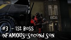 Belcoot Plays: inFAMOUS: Second Son - #3 1st Boss