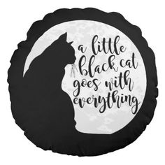 A Little Black Cat Goes With Everything Round Pillow - halloween decor diy cyo personalize unique party