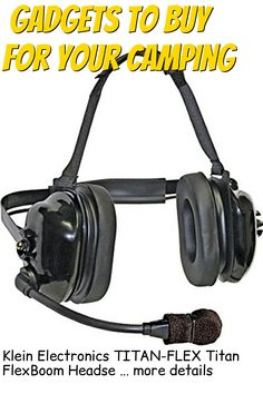 (This is an affiliate pin) Klein Electronics TITAN-FLEX Titan FlexBoom Headset; Extreme High-Noise, Dual-Muff Headset with FlexBoom Microphone, Foam Pads and Black earshells; Universal 5-pin cable connector plus scanner/ipod po Camping Gadgets, Headset, Ipod, Cable, Headphones, Electronics, Stuff To Buy, Black, Cabo