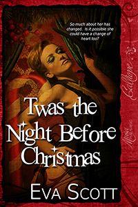 Twas the Night Before Christmas by Eva Scott Read Online PDF ePub Formats