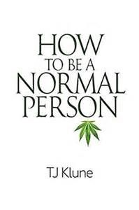 TJ Klune - How To Be A Normal Person (2015)