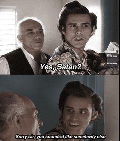 hahaha Ace Ventura