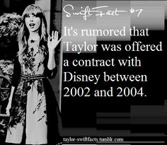 Taylor Swift Facts-I'm so glad she didn't take it!!! :)<<-----Right?! We dont want another Miley Cyrus running around.