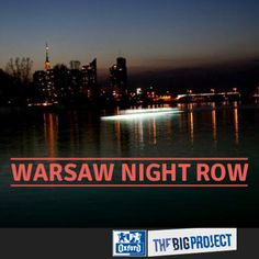 Warsaw Night Row Vote for this project here : http://www.oxfordbigproject.com/en/project-nominee/warsaw-night-row