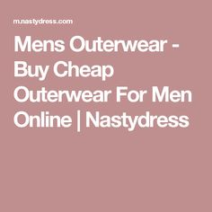 Mens Outerwear - Buy Cheap Outerwear For Men Online   Nastydress Men Online, Buy Cheap, Stuff To Buy, Clothes, Outfits, Clothing, Clothing Apparel, Kleding, Cloths