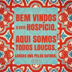 """@instabynina's photo: """"Bem vindos e que assim seja! #somostodosloucos #amor…"""