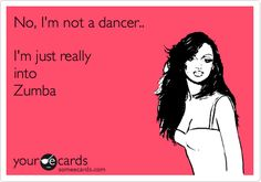 Exactly...people think you have to be a professional dancer to Zumba! Zumba is a fitness class designed for everyone! Dancers and non dancers alike will get them same benefits!