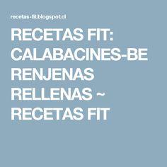 RECETAS FIT: CALABACINES-BERENJENAS RELLENAS ~ RECETAS FIT