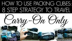 how-to-use-packing-cubes-8-step-strategy-to-travel-carry-on-only