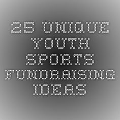 25 Unique Youth Sports Fundraising Ideas