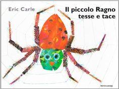 Il piccolo ragno tesse e tace: Amazon.it: Eric Carle: Libri
