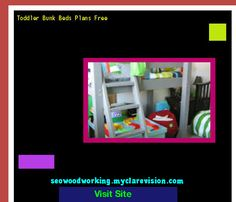 Toddler Bunk Beds Plans Free 101039 - Woodworking Plans and Projects!