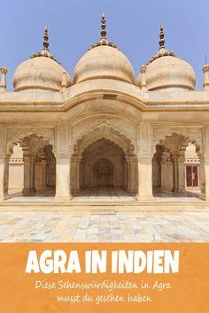 Sehenswürdigkeiten in Agra und der Umgebung - Swiss Nomads Agra, Taj Mahal, India Travel, Where To Go, Indian, Travel Advice, Viajes