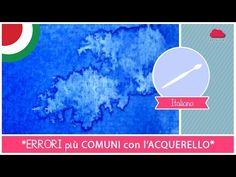 Curso de Acuarelas para Principiantes - Clase n.21: los ERRORES mas comunes - YouTube