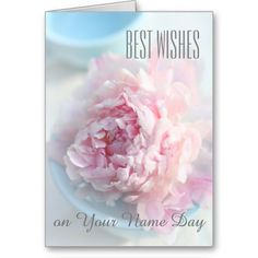 Shop Best wishes, name day card pink peonies created by imagineallart. Birthday Wishes Quotes, Happy Birthday Cards, Custom Cards, Custom Greeting Cards, Happy Name Day Wishes, Wedding Announcements, Christmas Images, Pink Peonies, Thoughtful Gifts