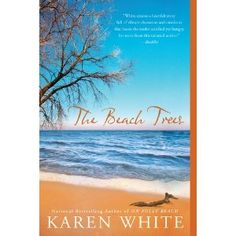 If you have not yet read Karen White's books - I strongly recommend that you do!  The Beach Trees is great reading for sure!
