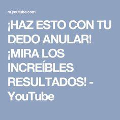 ¡HAZ ESTO CON TU DEDO ANULAR! ¡MIRA LOS INCREÍBLES RESULTADOS! - YouTube