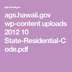 ags.hawaii.gov wp-content uploads 2012 10 State-Residential-Code.pdf