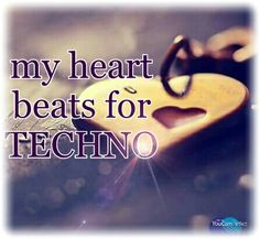 My heart beats for techno