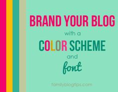 How to Brand Your Blog with a Color Scheme and Font
