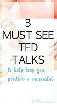 These 3 Ted Talks will help you become a better a you.Ted Talks will inspire you to be positive and successful. boost your self confidence, how to be more positive, secrets of success, ted talks for moms, ted talks before an interview.
