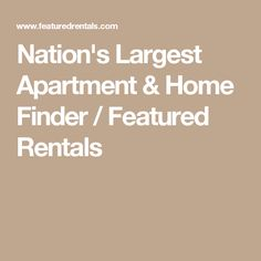 Nation's Largest Apartment & Home Finder / Featured Rentals