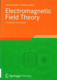 Electromagnetic Field Theory : A Collection of Problems / by Gerd Mrozynski…