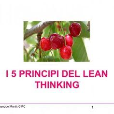 1Ing. Giuseppe Monti, CMC I 5 PRINCIPI DEL LEAN THINKING   2Ing. Giuseppe Monti, CMC Primo principio: Definire il Valore • Il punto di partenza della cacc. http://slidehot.com/resources/i-5-principi_del_lean_thinking.65836/