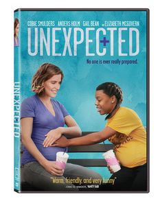 Unexpected (2015) ... A pregnant high-school teacher (Cobie Smulders) forms an unlikely friendship with a promising student (Gail Bean), also an expectant mother. (01-Jan-2018)