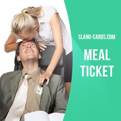 """""""Meal ticket"""" means a person who is exploited as a source of regular income. Example: The only reason Ann is staying with Tim is because he is her meal ticket. She doesn't have any feelings for him. Get our apps for learning English: learzing.com"""