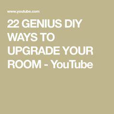 22 GENIUS DIY WAYS TO UPGRADE YOUR ROOM - YouTube