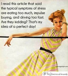 The best day ever! Minus the impulse buying.Kelvin tells me I am too cheap for that lol Retro Humor, Vintage Humor, Retro Funny, Funny Vintage, Funny Quotes, Funny Memes, Sarcastic Quotes, Funny Sarcasm, I Love To Laugh