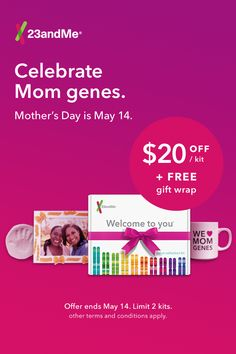 Mother's Day is just around the corner! Show your mom just how much you love her genes!