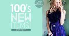 100's of new items added! Shop online for the latest looks!