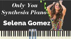 Selena Gomez - Only You Piano Lesson | Lyrics | Synthesia Piano Tutorial