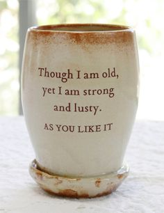 CUP or MUG:  Old, Strong and Lusty...