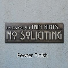 Thin Mints No Soliciting Sign Thin Mint by AtlasSignsAndPlaques, $85.00