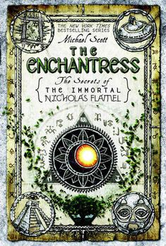 The Enchantress, the final book in the Secrets of the Immortal Nicholas Flamel series by Michael Scott
