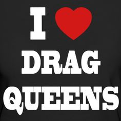 drag queens t shirts