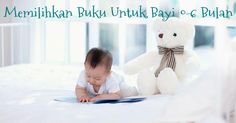 Tips memilihkan buku untuk bayi 0-6 bulan  :: Tips to choose books for baby 0-6 months  :: Klik untuk tahu memilih buku untuk bayi 0-6 bulan
